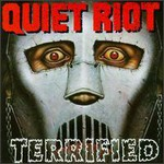 Quiet Riot, Terrified