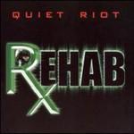 Quiet Riot, Rehab
