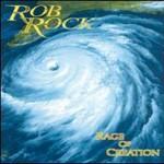Rob Rock, Rage of Creation