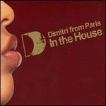 Dimitri From Paris, In The House
