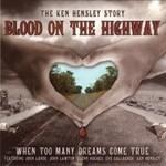 Ken Hensley, Blood On The Highway