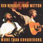 Ken Hensley & John Wetton, More Than Conquerors