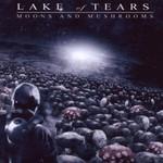 Lake of Tears, Moons and Mushrooms