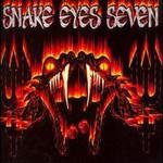 Snake Eye Seven, Snake Eye Seven