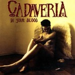 Cadaveria, In Your Blood