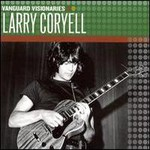 Larry Coryell, Vanguard Visionaries