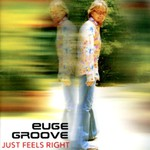 Euge Groove, Just Feels Right