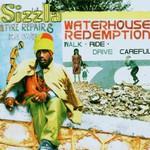 Sizzla, Waterhouse Redemption