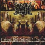Napalm Death, Leaders Not Followers: Part 2