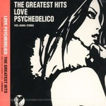 LOVE PSYCHEDELICO, The Greatest Hits