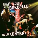 Gogol Bordello, Multi Kontra Culti vs. Irony