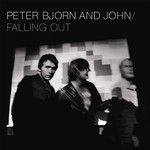 Peter Bjorn and John, Falling Out