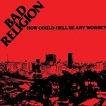 Bad Religion, How Could Hell Be Any Worse?