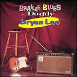 Bryan Lee, Braille Blues Daddy