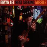 Bryan Lee, Heat Seeking Missile