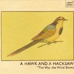 A Hawk and a Hacksaw, The Way the Wind Blows