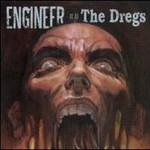 Engineer, The Dregs