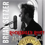 Brian Setzer, Rockabilly Riot! Volume One: A Tribute to Sun Records