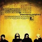 Element Eighty, Element Eighty