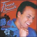 Frans Bauer, Liefde Is