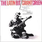 Grant Green, The Latin Bit