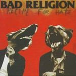 Bad Religion, Recipe for Hate