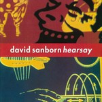 David Sanborn, Hearsay