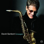 David Sanborn, Timeagain