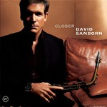 David Sanborn, Closer