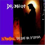 Dr. John, N'Awlinz: Dis, Dat or D'udda