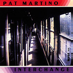 Pat Martino, Interchange