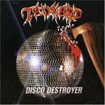Tankard, Disco Destroyer