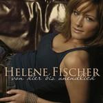 Helene Fischer, Von hier bis unendlich