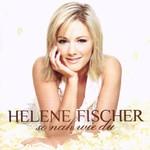 Helene Fischer, So nah wie du