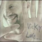 Biagio Antonacci, Vicky Love