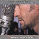 Biagio Antonacci, Tra le mie canzoni