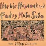 Herbie Hancock and Foday Musa Suso, Village Life