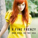 A Fine Frenzy, One Cell in the Sea