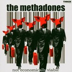The Methadones, Not Economically Viable