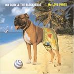 Ian Dury and The Blockheads, Mr Love Pants
