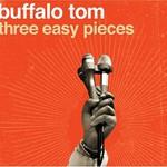 Buffalo Tom, Three Easy Pieces