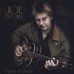 Joe Brown, Down to Earth