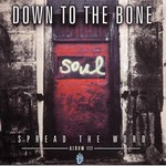 Down to the Bone, Spread The Word: Album III
