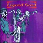 Liquid Soul, Liquid Soul