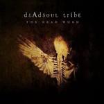 Deadsoul Tribe, The Dead Word