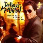 Delbert McClinton, Never Been Rocked Enough