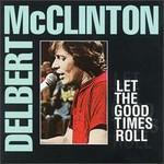 Delbert McClinton, Let The Good Times Roll