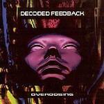 Decoded Feedback, Overdosing