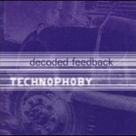 Decoded Feedback, Technophoby