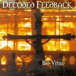 Decoded Feedback, Bio-Vital